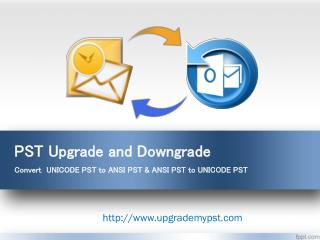 Upgrade PST Files