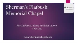 Sherman's Flatbush Memorial Chapel, Inc. - The top choice of Jewish Funeral Homes in NYC