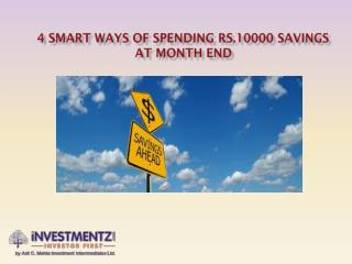 4 Smart Ways Of Spending Rs.10000 Savings At Month End