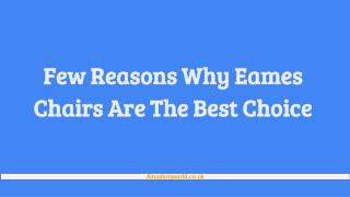 Few Reasons Why Eames Chairs Are The Best Choice
