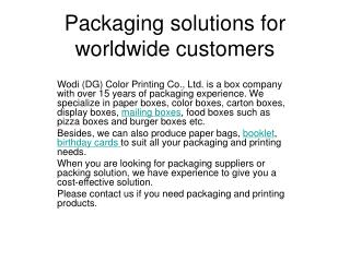 Packaging solutions for worldwide customers