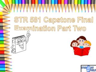 STR 581 Capstone Final Examination Part 2 | Studentehelp