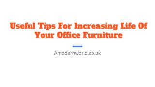 Useful Tips For Increasing The Life Of Your Office Furniture