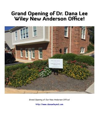Grand Opening of Dr. Dana Lee Wiley New Anderson Office!