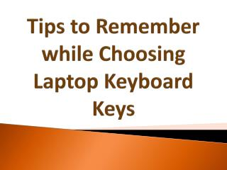 Tips to Remember while Choosing a Laptop Keyboard Keys