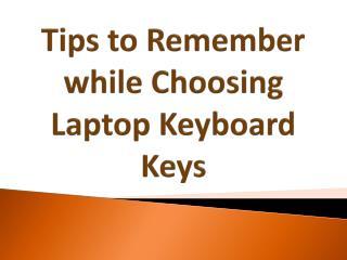 Tips to Remember while Choosing a Laptop Keyboard Keys