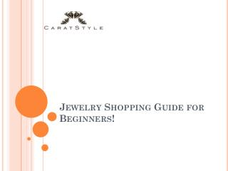 How to Buy Jewellery | Jewelry Shopping Guide ~ by CaratStyle