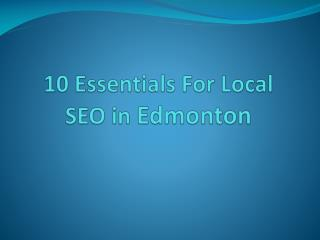 10 Essentials For Local SEO in Edmonton