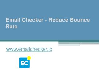 Email Checker - Reduce Bounce Rate - www.emailchecker.io