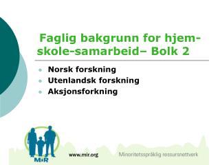 Faglig bakgrunn for hjem-skole-samarbeid  Bolk 2