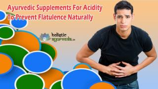 Ayurvedic Supplements For Acidity To Prevent Flatulence Naturally