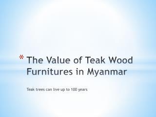 The Value Of Teak Wood Furnitures in Myanmar