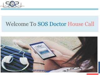 Welcome To SOS Doctor House Call - SOS Doctor House Call On Demand