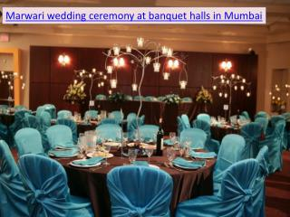 Marwari wedding ceremony at banquet halls in Mumbai