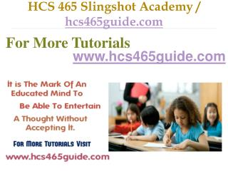 HCS 465 Slingshot Academy / hcs465guide.com