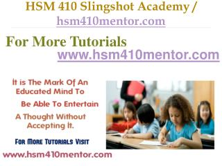HSM 410 Slingshot Academy / hsm410mentor.com