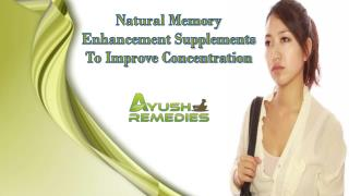 Natural Memory Enhancement Supplements To Improve Concentration