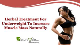 Herbal Treatment For Underweight To Increase Muscle Mass Naturally