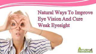 Natural Ways To Improve Eye Vision And Cure Weak Eyesight
