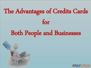 The Advantages of Credits Cards  for  Both People and Businesses
