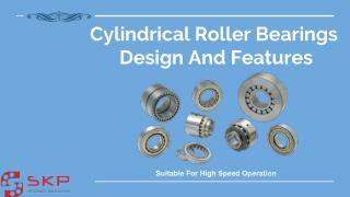 Do you know about Cylindrical Roller Bearings?
