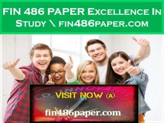 FIN 486 PAPER Excellence In Study \ fin486paper.com