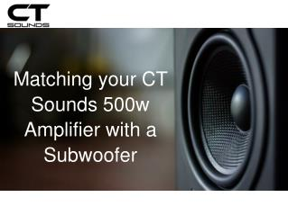 CT Sounds 500w Amplifier