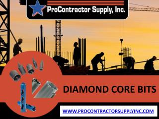 Diamond Core Bits - Cutting Diamond Core Bit - Stone Core Bit - ProContractorSuply Inc