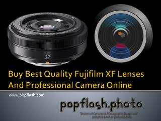 Buy Best Quality Fujifilm XF Lenses and Professional Camera Online