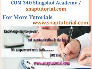 COM 340 Aprentice tutors / snaptutorial.com