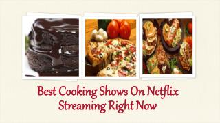 Best Cooking shows on Netflix Streaming right now