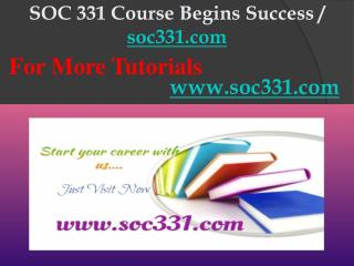 SOC 331 Course Begins Success / soc331dotcom