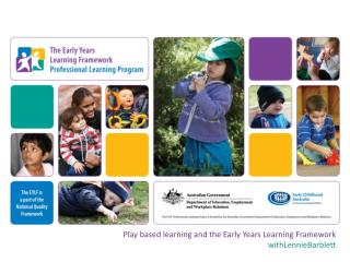 Play based learning and the Early Years Learning Framework withLennieBarblett