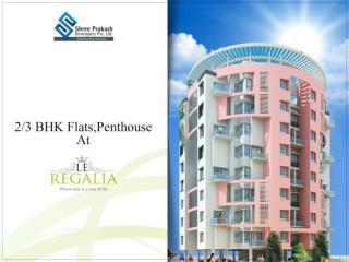 2-3 BHK Flats, Penthouse At Le Regalia