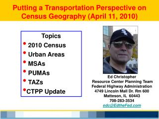 Putting a Transportation Perspective on Census Geography April 11, 2010