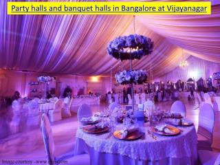 Party halls and banquet halls in Bangalore at Vijayanagar