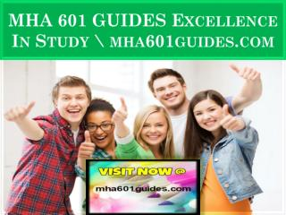 MHA 601 GUIDES Excellence In Study \ mha601guides.com