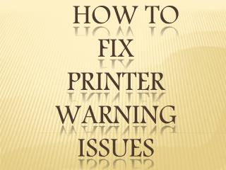 How to fix printer warning issues