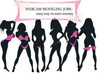 WEBCAM MODELING JOBS- easy way to earn money