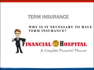 Why You Must Have Term Insurance