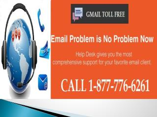 Get the smart facilitate for Gmail Toll free Phone Number 1-877-776-6261