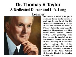 Dr. Thomas V Taylor - A Dedicated Doctor and Life-Long Learner