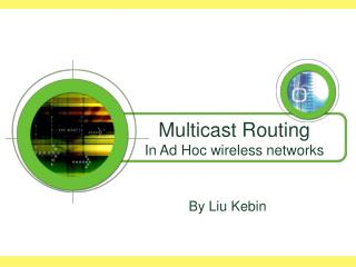 Multicast Routing In Ad Hoc wireless networks