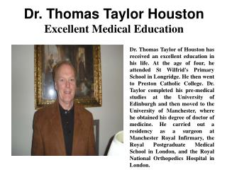 Dr. Thomas Taylor of Houston - Excellent Medical Education