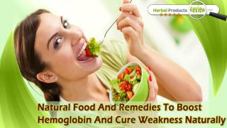 Natural Food And Remedies To Boost Hemoglobin And Cure Weakness Naturally
