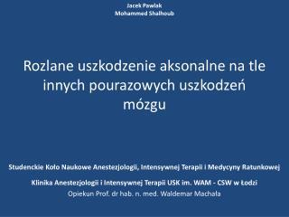 Jacek Pawlak Mohammed Shalhoub   Rozlane uszkodzenie aksonalne na tle innych pourazowych uszkodzen m zgu