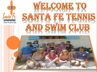 Welcome To Santa Fe Tennis And Swim Club