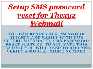 Setup_SMS_password_reset_for_Thexyz_Webmail| Thexyz technical support number-18882690130