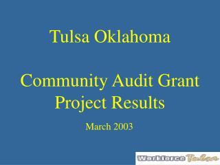 Tulsa Oklahoma  Community Audit Grant  Project Results