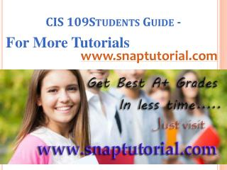 CIS 109 Learn/snaptutorial.com